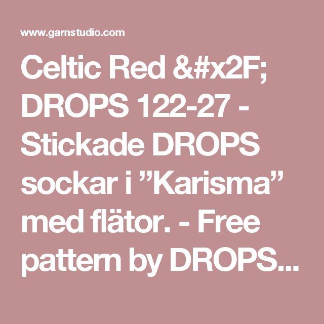 """Celtic Red / DROPS 122-27 - Stickade DROPS sockar i """"Karisma"""" med flätor. - Free pattern by DROPS Design"""