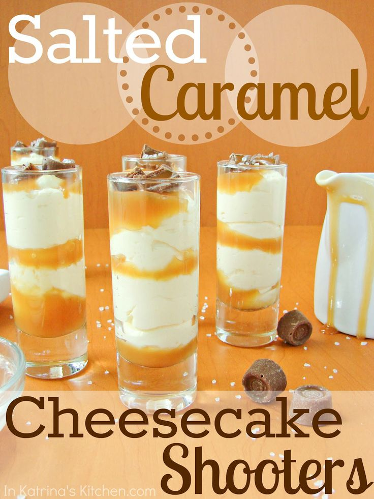 Salted Caramel Cheesecake Shooters...uses store bought ingredients to make prep time almost non-existent!