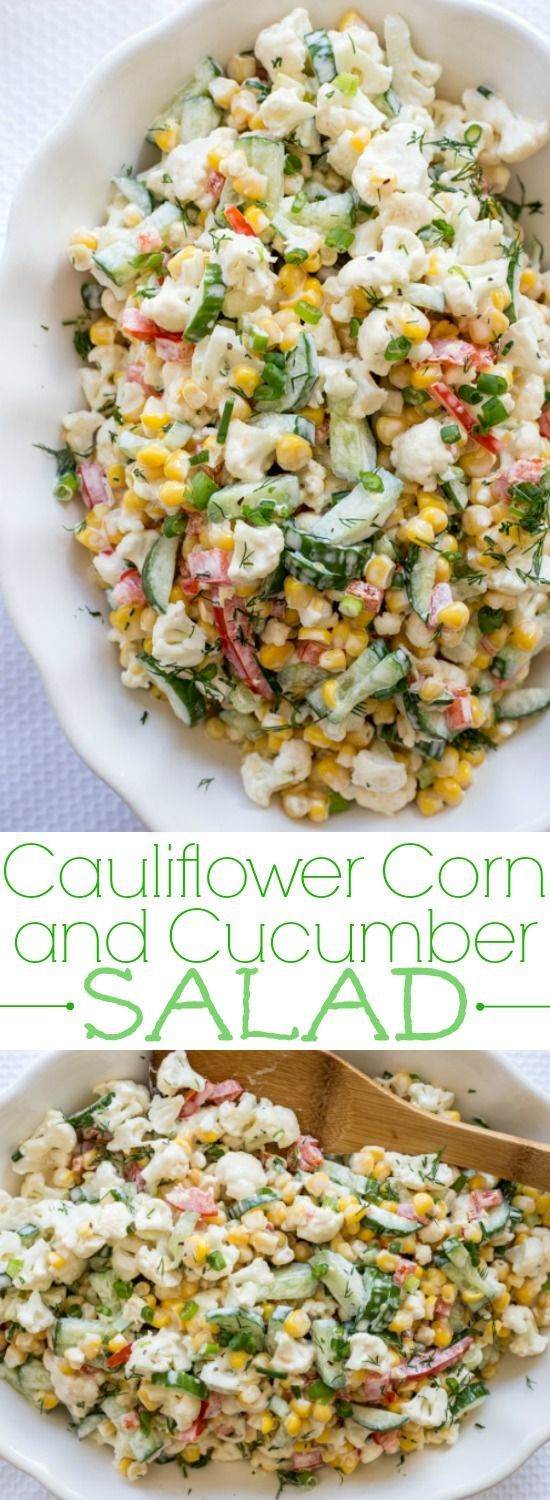 """Cauliflower Corn and Cucumber Salad. <a href="""""""" rel=""""nofollow"""" target=""""_blank""""></a> Light mayoadd chickpeas - approved!"""