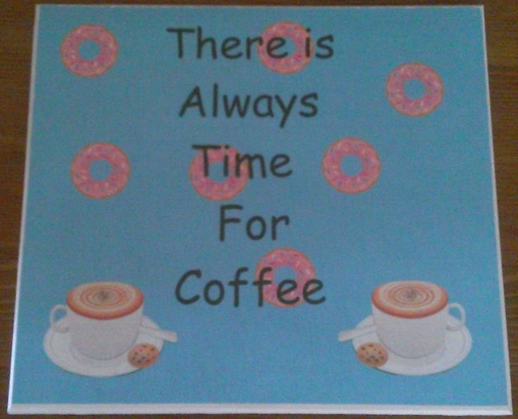 Always time for offee plaque. £8.50.