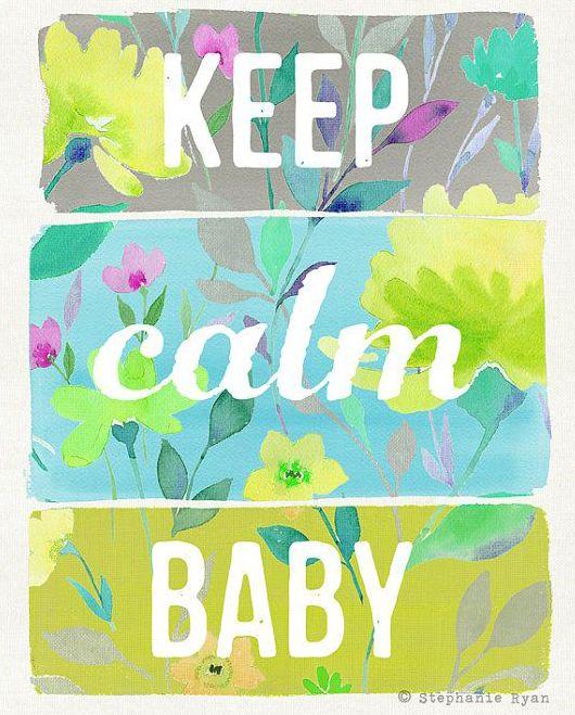 Keep Calm Baby Art Print by stephanieryanart