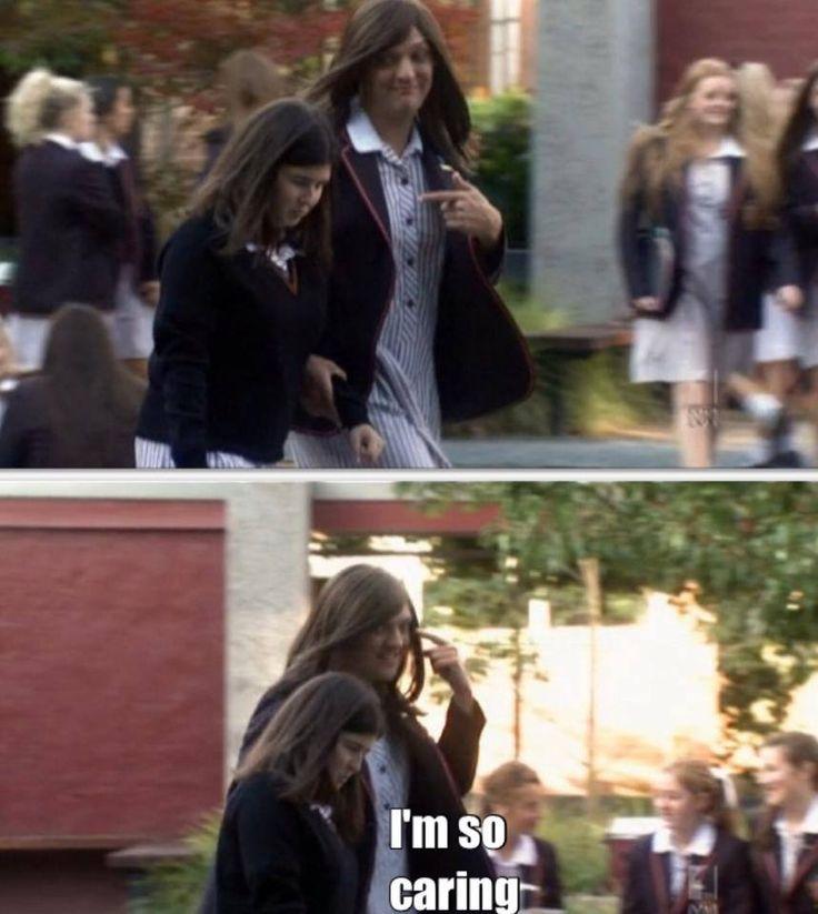 Ja'mie Private School Girl, so caring.