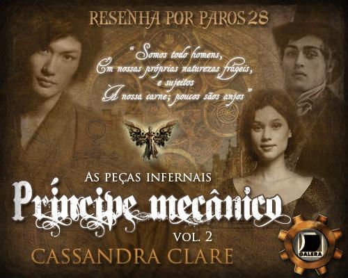 Guardiã da Meia Noite: RESENHA: O PRÍNCIPE MECÂNICO (AS PEÇAS INFERNAIS #2) - CASSANDRA CLARE