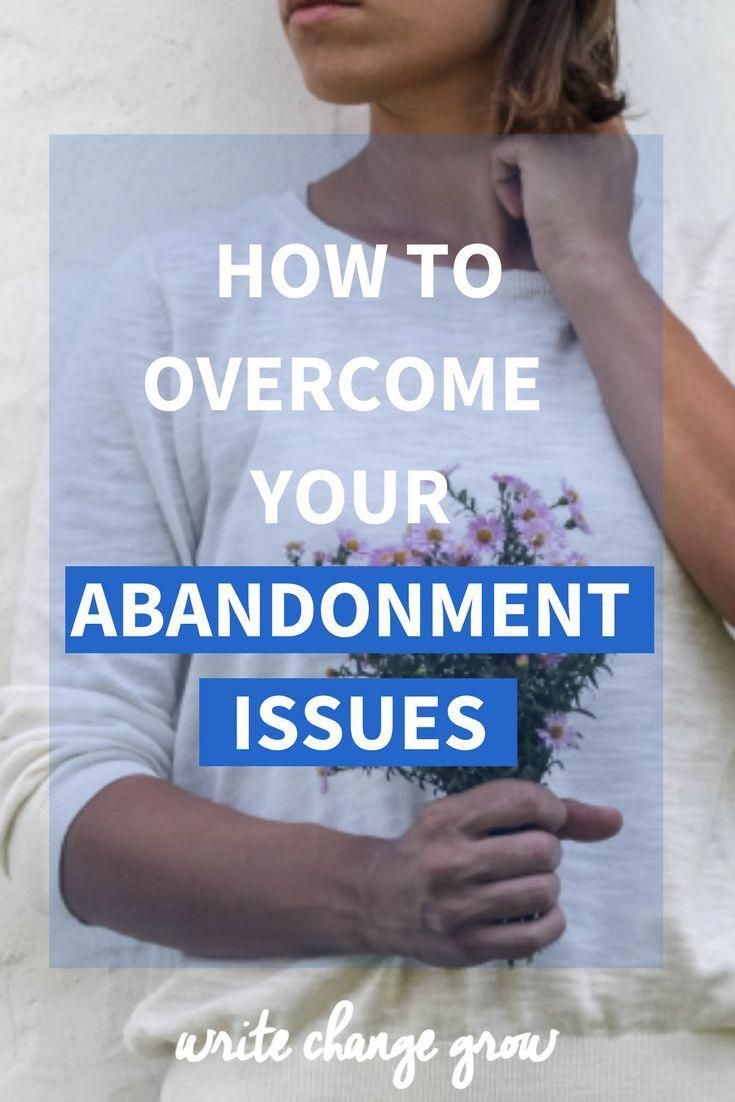 How do you deal with abandonment issues