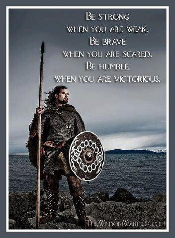 #leadership Viking Quote! Want to get this as a tattoo!! http://www.positivewordsthatstartwith.com/
