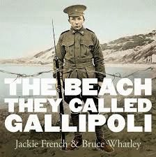The Beach They Called Gallipoli - Jackie French and Bruce Whatley