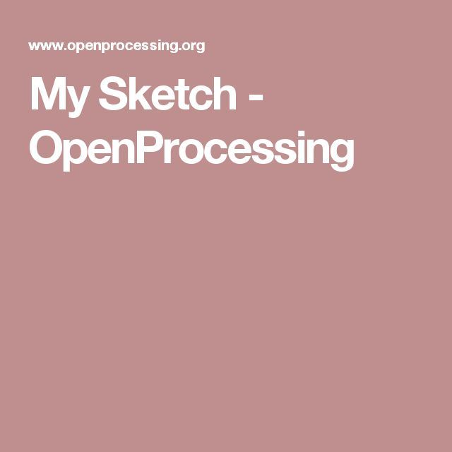 My Sketch - OpenProcessing