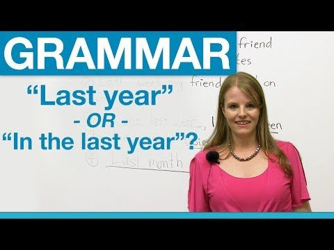 "Learn English: ""last year"" OR ""in the last year"" - YouTube"