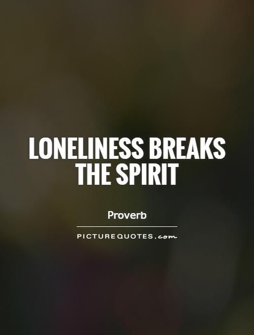 <b>quotes</b> about <b>loneliness and isolation</b> <b>Quotes</b>