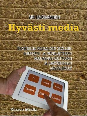 Hyvästi media - digitaalinen media kohtaa kulttuurin