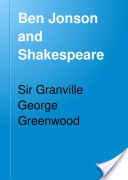 """Ben Jonson and Shakespeare"" - Granville George Greenwood, 1921, 60"