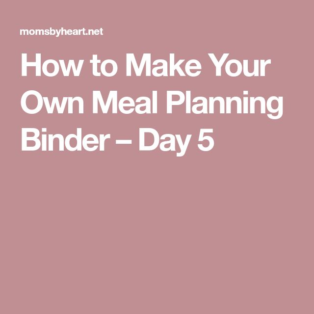 How to Make Your Own Meal Planning Binder – Day 5