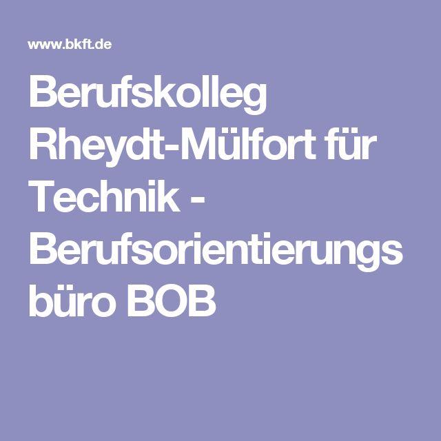 Berufskolleg Rheydt-Mülfort für Technik - Berufsorientierungsbüro BOB