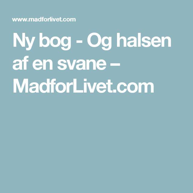 Ny bog - Og halsen af en svane – MadforLivet.com