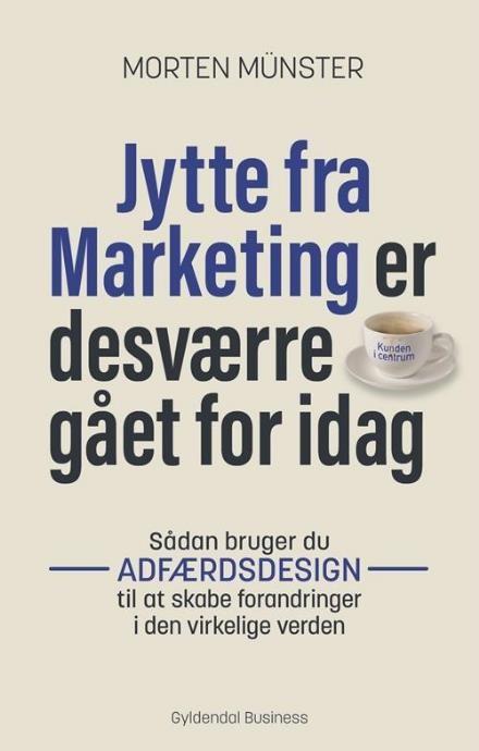 Læs om Jytte fra Marketing er desværre gået for i dag - Sådan bruger du adfærdsdesign til at skabe forandringer i den virkelige verden. Udgivet af Gyldendal Business. Bogens ISBN er 9788702243581, køb den her