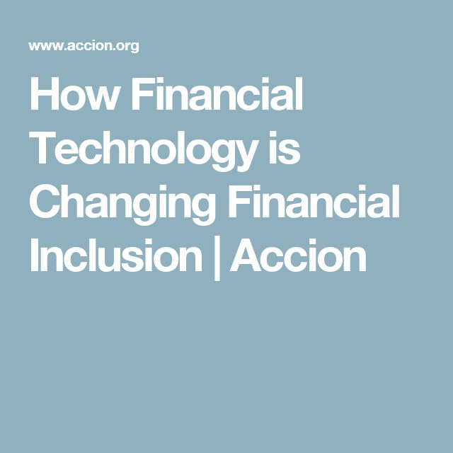 How Financial Technology is Changing Financial Inclusion | Accion