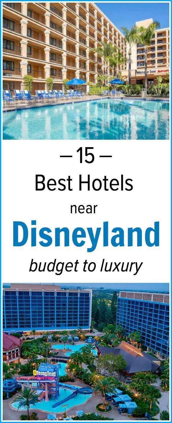 Planning A Disneyland Trip Check Out This List Of Best Hotels Near From