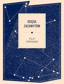 Księga zachwytów - Springer Filip za 44,99 zł | Książki empik.com