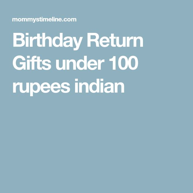 Birthday Return Gifts under 100 rupees indian