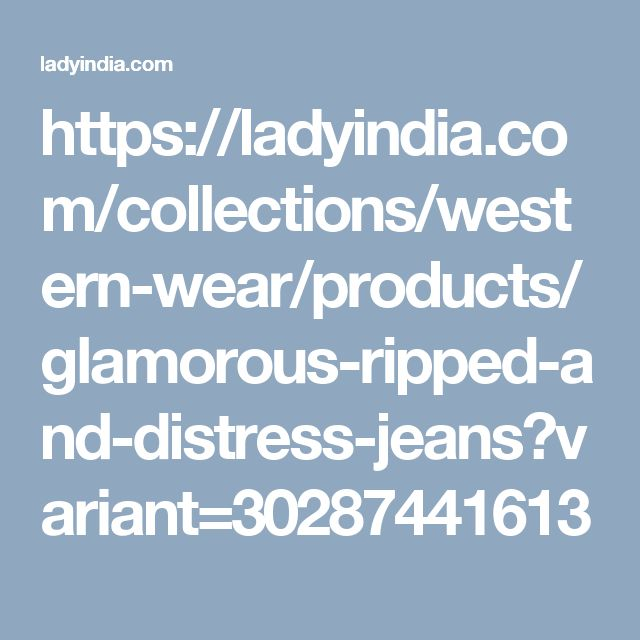 https://ladyindia.com/collections/western-wear/products/glamorous-ripped-and-distress-jeans?variant=30287441613
