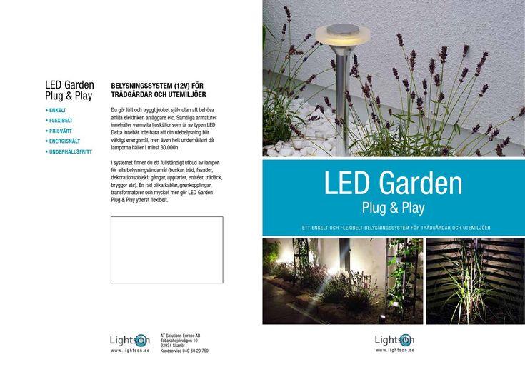 LED Garden Plug & Play Utebelysning på Smarthem.se  LED Garden Plug & Play är ett komplett belysningssystem till din trädgård. Det består av högkvalitativa komponenter och är väldigt enkelt att installera.