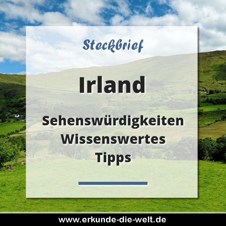 """Irland ist bekannt als die """"grüne Insel"""" und das nicht von ungefähr. Das Nachbarland von Großbritannien ist landschaftlich wunderschön. Wer Natur mag, wird Irland lieben. Im Steckbrief finden sich Tipps zu Sehenswürdigkeiten, dem Reisewetter, der Geschichte, Ausflugstipps und landestypischen Gerichten."""