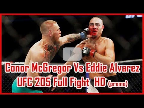 UFC 205 Full Fight: Conor McGregor Vs Eddie Alvarez UFC 205 Full Fight UFC 205 Results HD promo - YouTube