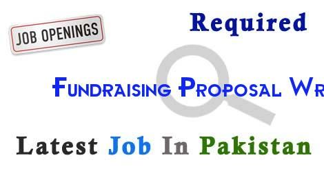 Fundraising Proposal Writer Job In karachi Pakistan,Latest Fundraising Proposal Writer in karachi Pakistan