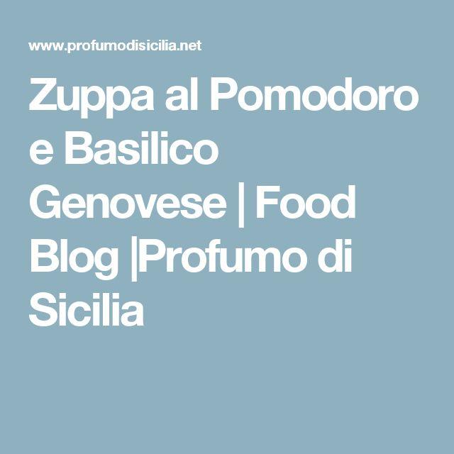 Zuppa al Pomodoro e Basilico Genovese | Food Blog |Profumo di Sicilia