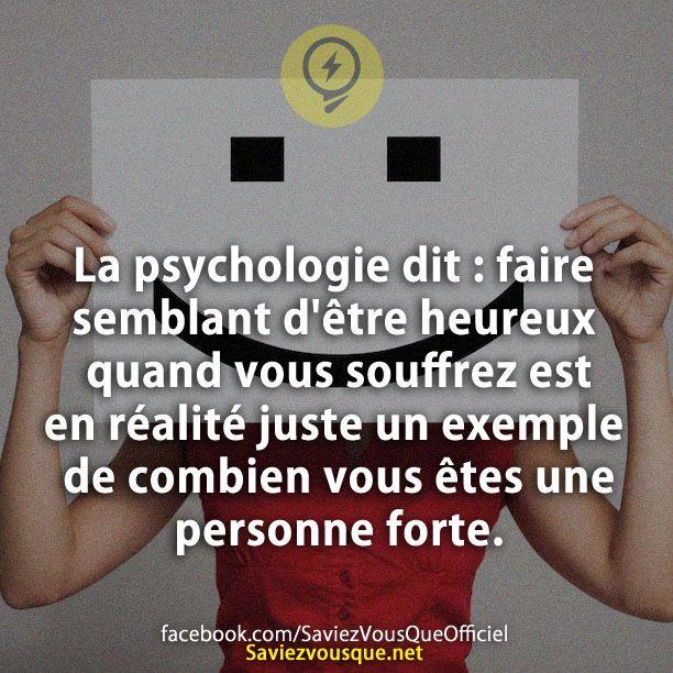 La psychologie dit: faire semblant d'être heureux quand vous souffrez est en réalité juste un exemple de combien vous êtes une personne forte.   Saviez Vous Que?