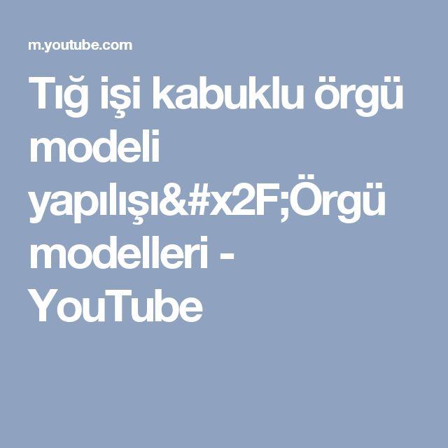 Tığ işi kabuklu örgü modeli yapılışı/Örgü modelleri - YouTube