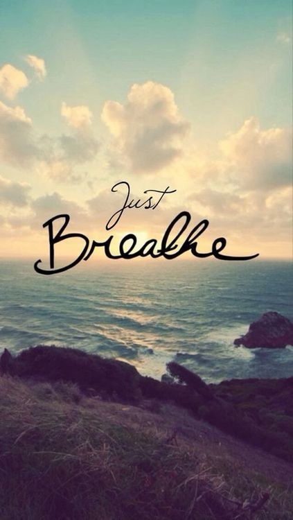 Sometimes all you need to do is breathe