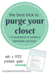 The Best Trick to Purge Your Closet 6 Questions to Help You Purge. Decluttering. Minimalism. Capsule wardrobe. Free printable. #Decluttering #CapsuleWardrobe