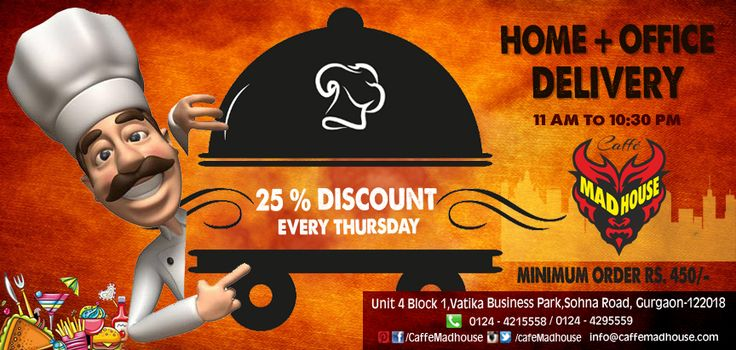 Have Caffe Mad House come to you! We deliver hot food at your doorstep, so don't think and order right now for some mouthwatering food just for you and avail special 25% on Thursdays . #HomeDelivery #SohnaRoad #FeelAtHome