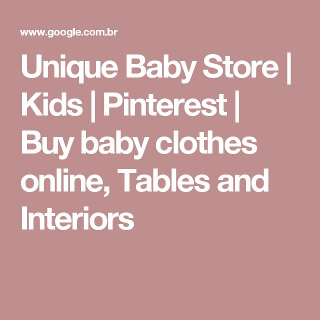 Unique Baby Store | Kids | Pinterest | Buy baby clothes online, Tables and Interiors