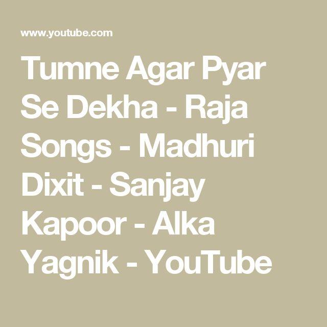 Tumne Agar Pyar Se Dekha - Raja Songs - Madhuri Dixit - Sanjay Kapoor - Alka Yagnik - YouTube