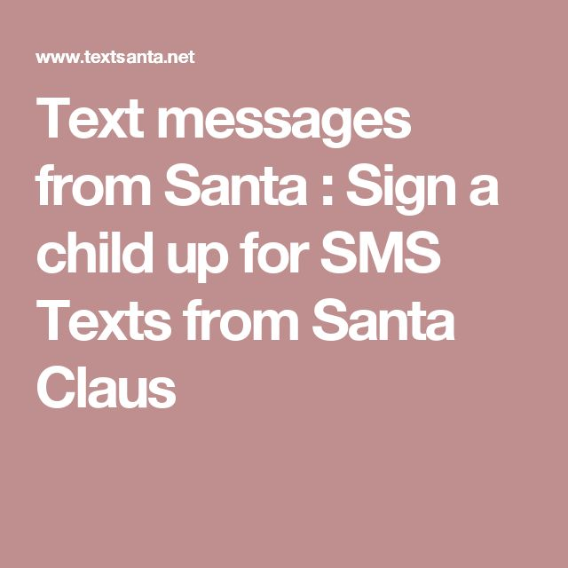 text messages from santa sign a child up for sms texts from santa claus seasonal pinterest santa texts and messages