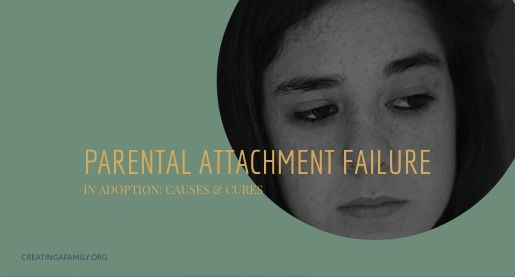 What happens when a parent fails to attach to their adopted child? What causes adoptive parents to fail to attach and what help is available?