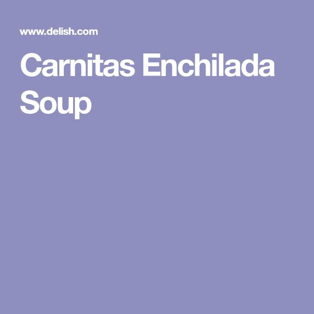 Carnitas Enchilada Soup