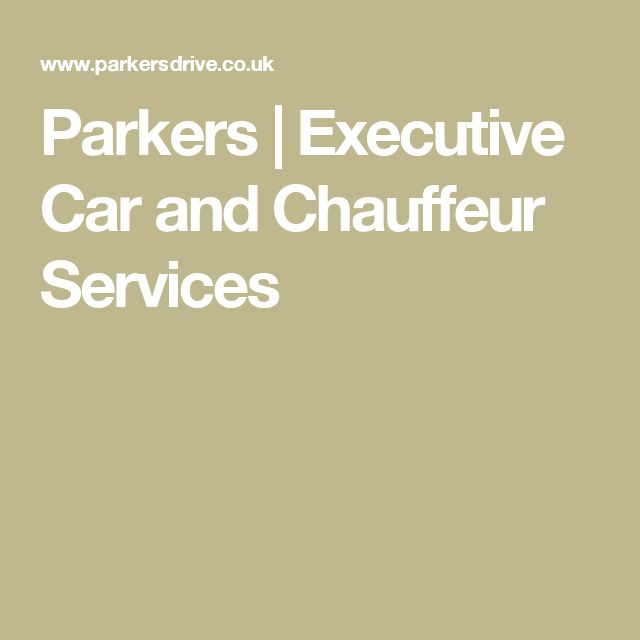 Parkers   Executive Car and Chauffeur Services