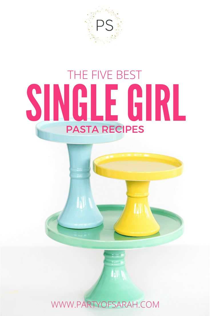 The 5 Best Single Girl Pasta #Recipes // Party of Sarah