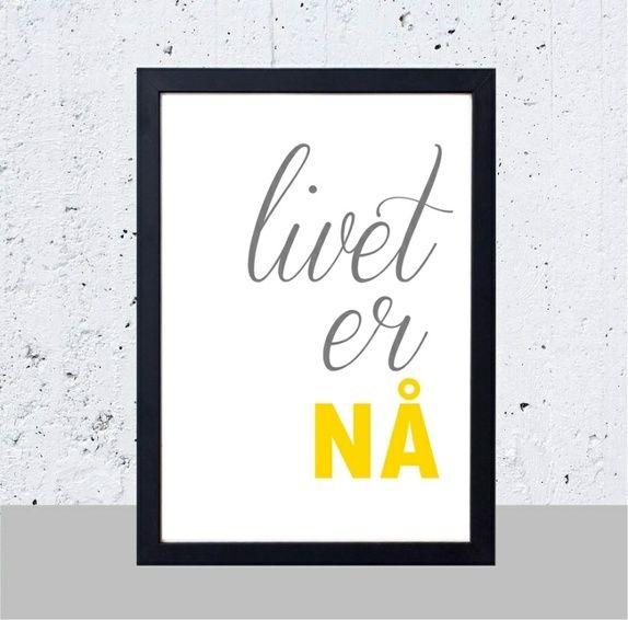 Livet er nå - Plakat (A3)
