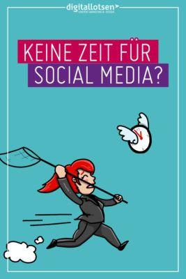 Keine Zeit für Social Media? Doch! Ich sag Dir wie Du das hinbekommst.  #digitallotsen #socialmediamarketing #keineZeit #SocialMedia #Blogartikel #Zeitmanagement