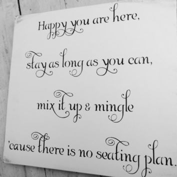 wedding sign no seating plan - Google Search                                                                                                                                                                                 More