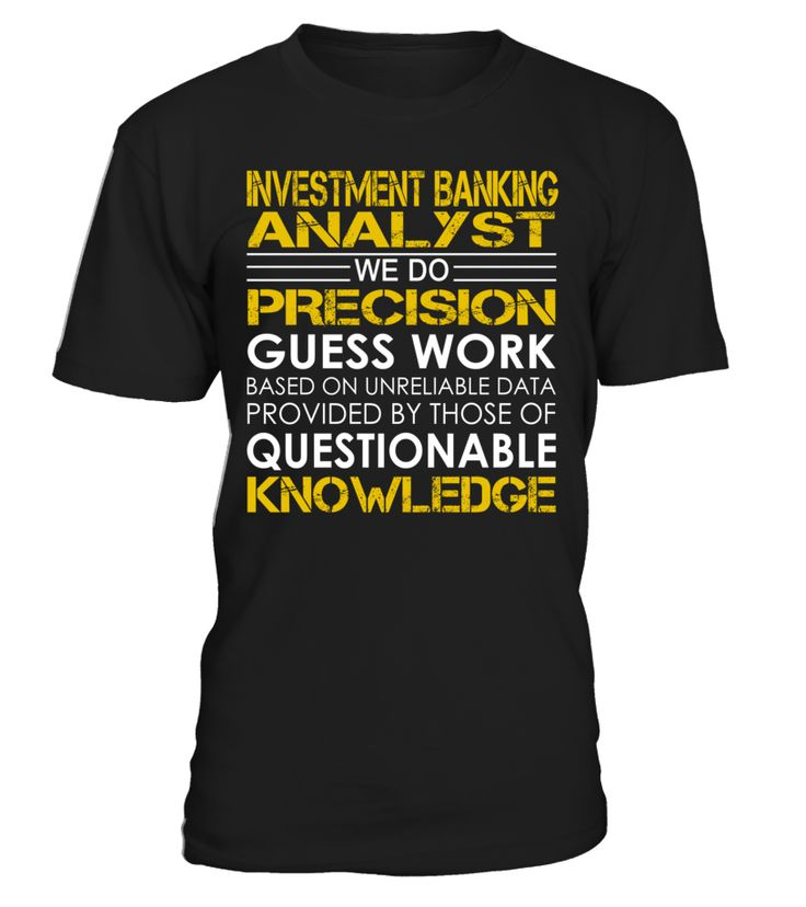 Investment Banking Analyst - We Do Precision Guess Work