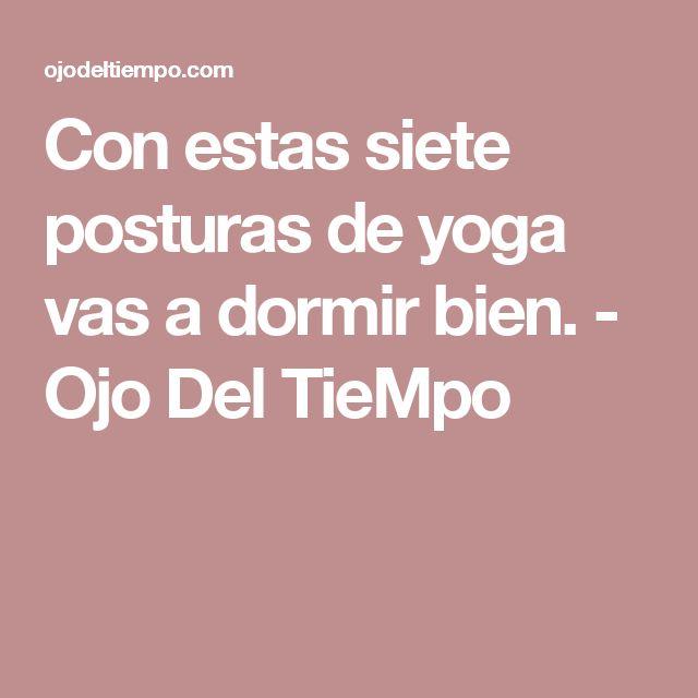 Con estas siete posturas de yoga vas a dormir bien. - Ojo Del TieMpo