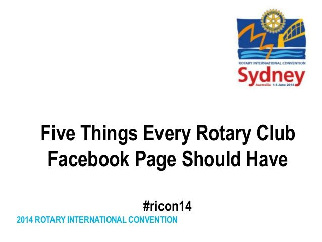 5 Things Every Rotary Club Facebook Page Should Have by Rotary International via slideshare
