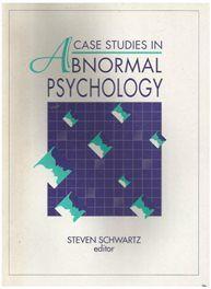 Case studies in Abnormal Psychology - S Schwartz