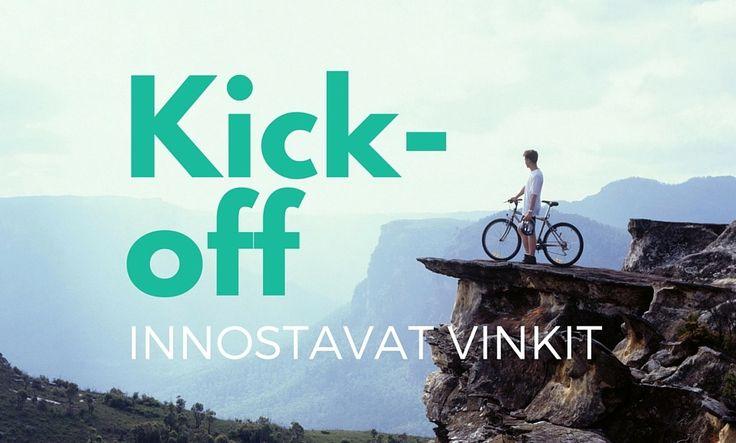 Vinkit ja ideat innostavan ja onnistuneen kick-offin järjestämiseen!
