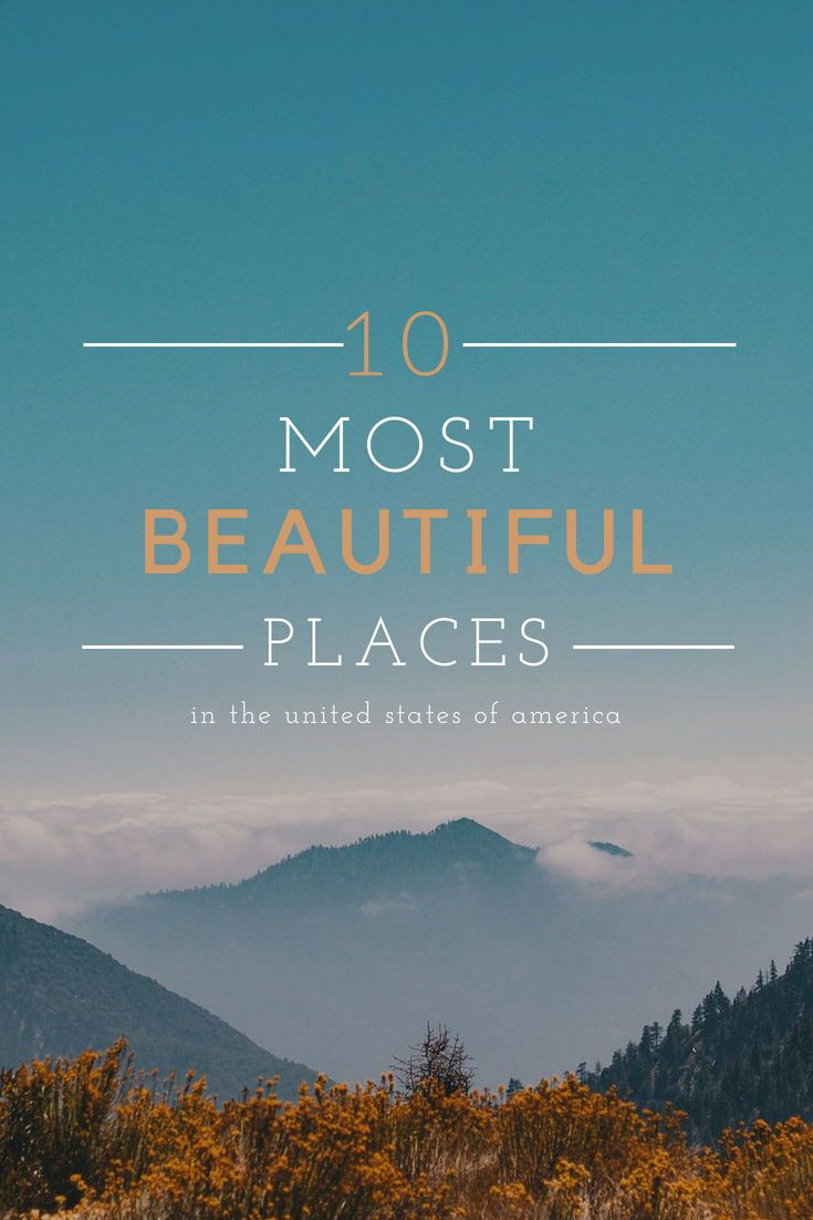 10 Most Beautiful Places To Visit In The United States Travel